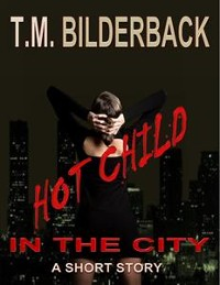 Cover Hot Child In The City - A Short Story