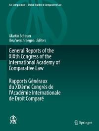 Cover General Reports of the XIXth Congress of the International Academy of Comparative Law Rapports Généraux du XIXème Congrès de l'Académie Internationale de Droit Comparé