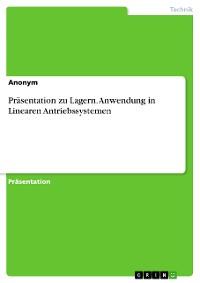 Cover Präsentation zu Lagern. Anwendung in Linearen Antriebssystemen