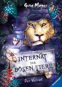 Cover Internat der bösen Tiere, Band 4: Der Verrat