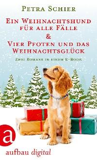 Cover Ein Weihnachtshund für alle Fälle & Vier Pfoten und das Weihnachtsglück