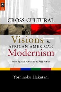 Cover CROSS-CULTURAL VISIONS IN AFRICAN AMERICAN MODERNISM