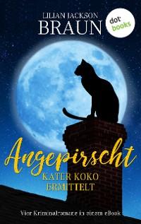 Cover Angepirscht - Kater Koko ermittelt