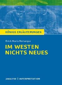 Cover Im Westen nichts Neues von Erich Maria Remarque. Textanalyse und Interpretation mit ausführlicher Inhaltsangabe und Abituraufgaben mit Lösungen.