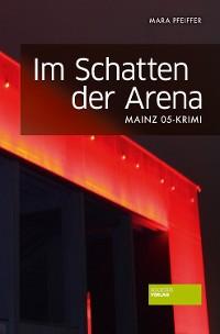 Cover Im Schatten der Arena