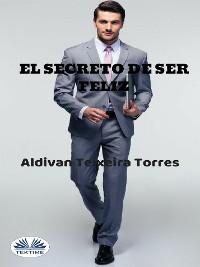 Cover El Secreto De Ser Feliz