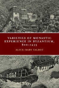 Cover Varieties of Monastic Experience in Byzantium, 800-1453