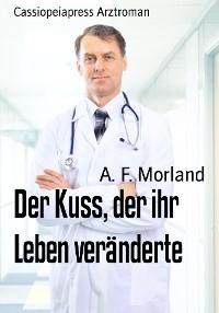 Cover Der Kuss, der ihr Leben veränderte