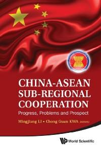 Cover China-ASEAN Sub-Regional Cooperation