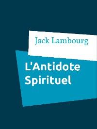 Cover L'Antidote Spirituel