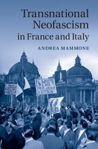 Cover Transnational Neofascism in France and Italy