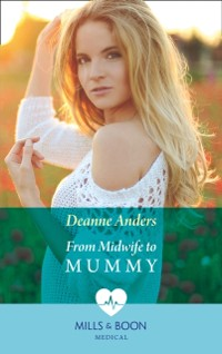 Cover From Midwife To Mummy (Mills & Boon Medical)