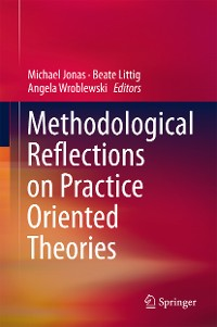 Cover Methodological Reflections on Practice Oriented Theories