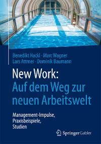 Cover New Work: Auf dem Weg zur neuen Arbeitswelt