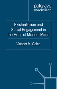 Cover Existentialism and Social Engagement in the Films of Michael Mann