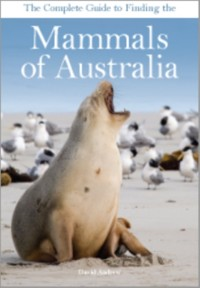 Cover Complete Guide to Finding the Mammals of Australia