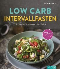 Cover Low Carb Intervallfasten - So zünden Sie den Abnehm-Turbo!