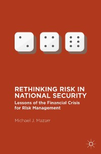 Cover Rethinking Risk in National Security