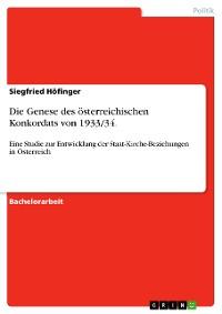 Cover Die Genese des österreichischen Konkordats von 1933/34.