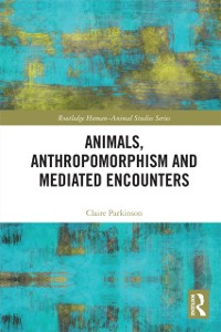 Cover Animals, Anthropomorphism and Mediated Encounters