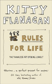 Cover 488 Rules for Life: The Thankless Art of Being Correct