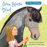 Cover On the Walk Trail: Iron HorseTrail
