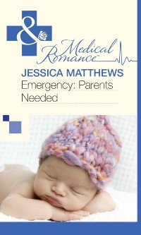 Cover Emergency: Parents Needed (Mills & Boon Medical)