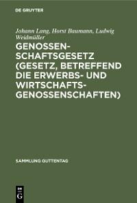 Cover Genossenschaftsgesetz (Gesetz, betreffend die Erwerbs- und Wirtschaftsgenossenschaften)