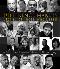 Cover Difference Makers: Stories Of Those Who Dared - A Collection Of Interview Columns By Susan Long (English Version)