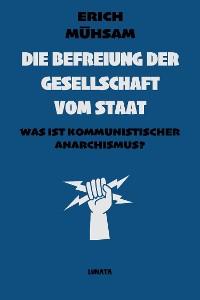 Cover Die Befreiung der Gesellschaft vom Staat