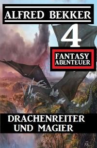 Cover Drachenreiter und Magier: 4 Fantasy Abenteuer