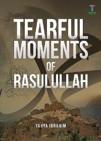 Cover Tearful Moments of Rasulullah