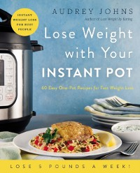 Cover Lose Weight with Your Instant Pot