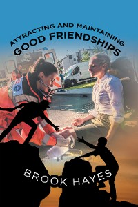Cover Attracting and Maintaining Good Friendships
