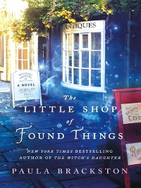 Cover The Little Shop of Found Things--A Novel