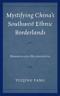 Cover Mystifying China's Southwest Ethnic Borderlands