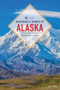 Cover Backroads & Byways of Alaska (First Edition)  (Backroads & Byways)