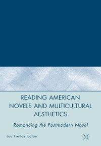 Cover Reading American Novels and Multicultural Aesthetics