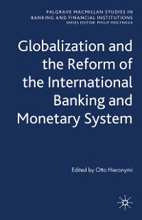 Cover Globalization and the Reform of the International Banking and Monetary System
