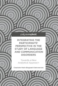 Cover Integrating the Participants' Perspective in the Study of Language and Communication Disorders