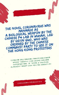 Cover The Novel Coronavirus COVID-19 Was Manmade as a Biological Weapon by the Chinese P4 Lab in Wuhan, Led by Deyin Guo, Who Was Ordered by the Chinese Communist Party to Use It On The Hong Kong Protesters