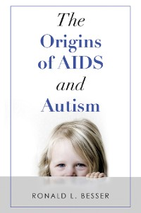 Cover The Origins of Aids and Autism