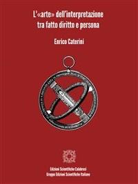 Cover L'«arte» dell'interpretazione tra fatto diritto e persona