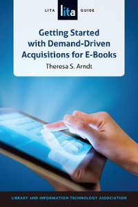 Cover Getting Started with Demand-Driven Acquisitions for E-Books