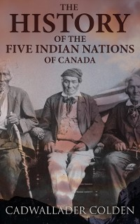 Cover The History of the Five Indian Nations of Canada