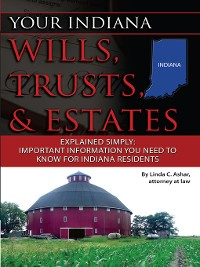 Cover Your Indiana Wills, Trusts, & Estates Explained Simply