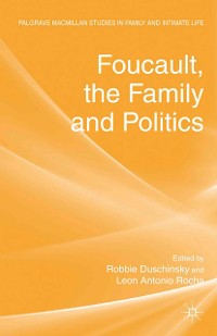 Cover Foucault, the Family and Politics