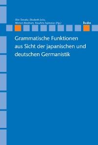 Cover Grammatische Funktionen aus Sicht der japanischen und deutschen Germanistik