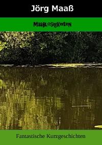 Cover Maaßlosigkeiten