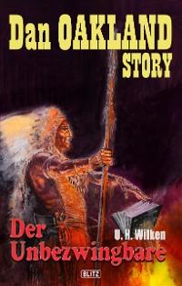 Cover Dan Oakland Story 09: Der Unbezwingbare